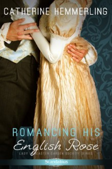 Romancing His English Rose - Catherine Hemmerling