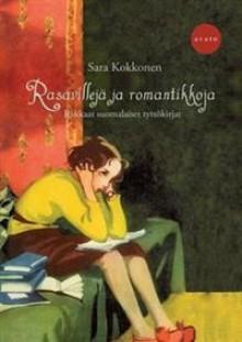 Rasavillejä ja romantikkoja : rakkaat suomalaiset tyttökirjat - Sara Kokkonen