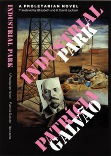Industrial Park - Patrícia Galvão, Patrícia Galvão, K. David Jackson, Elizabeth Jackson