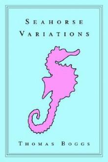 Seahorse Variations - Thomas Boggs