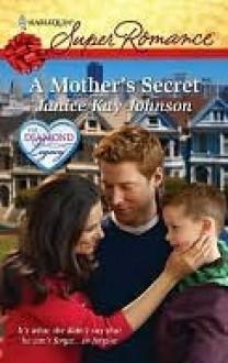 A Mother's Secret (The Diamond Legacy) - Janice Kay Johnson