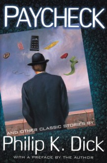 Paycheck and Other Classic Stories - Roger Zelazny, Philip K. Dick, Steven Owen Godersky