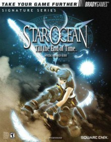 STAR OCEAN(tm) Till the End of Time(tm) Official Strategy Guide - Beth Hollinger