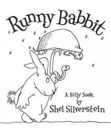 Runny Babbit: A Billy Sook - Shel Silverstein