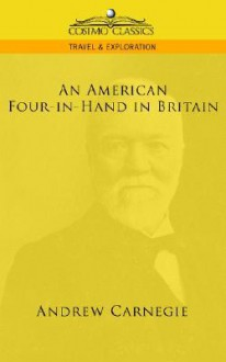 An American four-in-hand in Britain - Andrew Carnegie