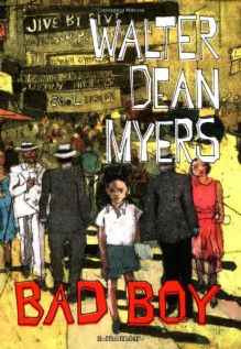 Bad Boy: A Memoir - Walter Dean Myers