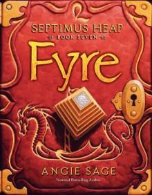 Septimus Heap, Book Seven: Fyre - Angie Sage,Mark Zug
