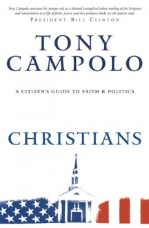 Red Letter Christians: A Citizen's Guide to Faith and Politics - Tony Campolo