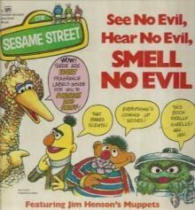 See No Evil, Hear No Evil, Smell No Evil (A Golden Fragrance Book) - Anna Jane Hays
