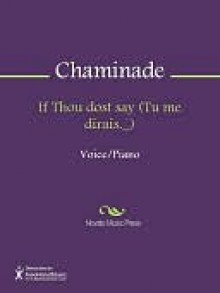 If Thou dost say (Tu me dirais._) - Cecile Chaminade