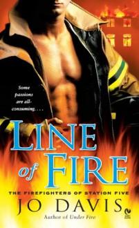 Line of Fire (Firefights of Station Five, #4) - Jo Davis