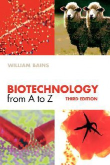 Biotechnology from A to Z - William Bains, Bains