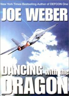 Dancing with the Dragon - Joe Weber