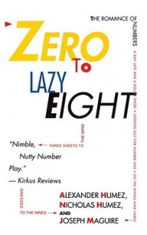 Zero to Lazy Eight: The Romance Numbers - Alexander Humez