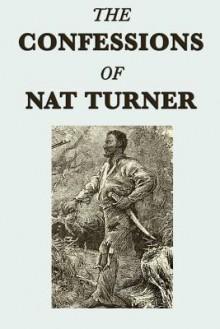 The Confessions of Nat Turner - Nat Turner