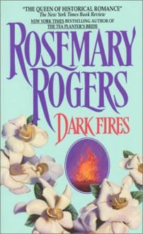 Dark Fires - Rosemary Rogers