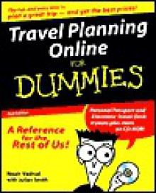 Travel Planning Online For Dummies (For Dummies (Computers)) - Noah Vadnai, Julian Smith