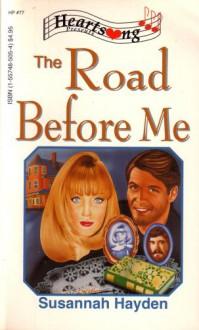 The Road Before Me - Susannah Hayden