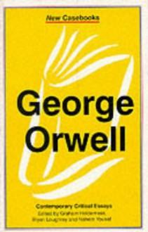 George Orwell - Graham Holderness
