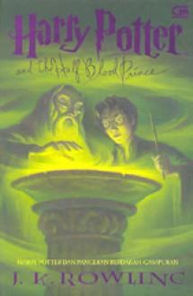 Harry Potter dan Pangeran Berdarah-Campuran - Listiana Srisanti, J.K. Rowling