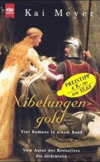 Nibelungengold - Kai Meyer