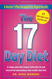 The 17 Day Diet: A Doctor's Plan Designed for Rapid Results - Mike Moreno