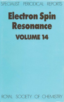 Electron Spin Resonance - Royal Society of Chemistry, Royal Society of Chemistry, Bruce C Gilbert, M J Davies, Ya Lebedev, Derek Marsh