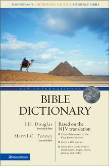 New International Bible Dictionary: Based on the NIV - F.F. Bruce