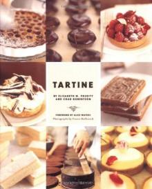 Tartine - Elisabeth Prueitt, Alice Waters, Chad Robertson, France Ruffenach