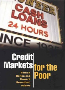 Credit Markets for the Poor - Patrick Bolton