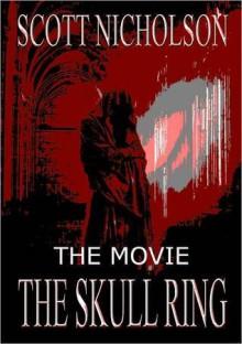 The Skull Ring: The Movie - Scott Nicholson