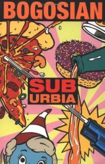 SubUrbia - Eric Bogosian