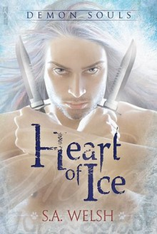 Heart of Ice - S.A. Welsh