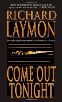 Come Out Tonight - Richard Laymon, Gene Engene