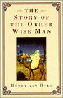 Story of the Other Wise Man - Henry Van Dyke, Leo F. Buscaglia (Introduction)