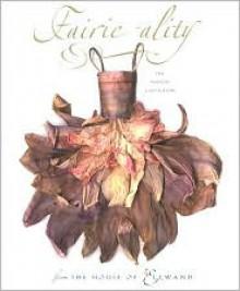 Fairie-ality: The Fashion Collection from the House of Ellwand - Eugenie Bird, David Downton (Illustrator), David Ellwand (Photographer)