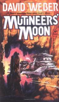 Mutineers' Moon - David Weber