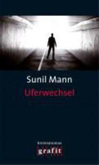 Uferwechsel - Sunil Mann