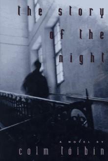 The Story of the Night - Colm Tóibín