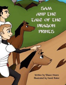 Sam and the Tale of the Dragon Prints - Shawn Moore, David Baker