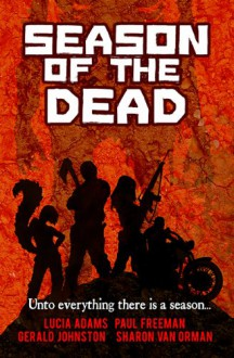 Season of the Dead - Lucia Adams, Paul Freeman, Gerald D. Johnston, Sharon Van Orman