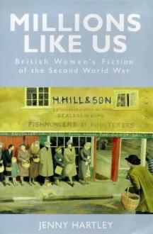 Millions Like Us - Jennifer Hartley, Jenny Hartley