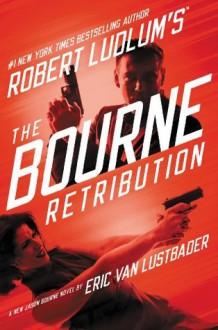 Robert Ludlum's (TM) The Bourne Retribution (Jason Bourne) - Eric Van Lustbader