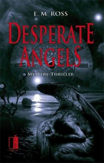 Desperate Angels - E. M. Ross