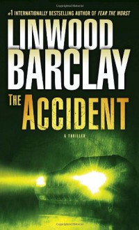 The Accident: A Thriller - Linwood Barclay