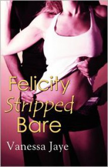 Felicity Stripped Bare - Vanessa Jaye