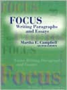 Focus: Writing Paragraphs and Essays - Martha E. Campbell