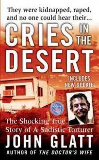 Cries in the Desert - John Glatt