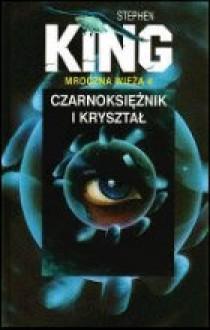 Mroczna Wieża 4: Czarnoksiężnik i Kryształ - Stephen King