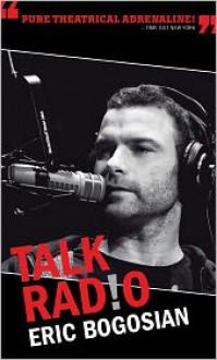 Talk Radio - Eric Bogosian, Created by Tad Savinar